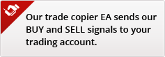 Our trade copier EA sends our BUY and SELL signals to your trading account.